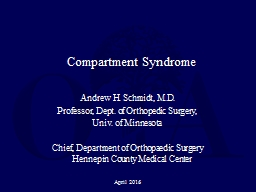 Compartment Syndrome Andrew H. Schmidt, M.D.