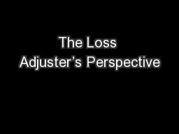 The Loss Adjuster's Perspective