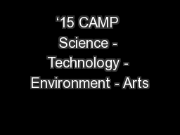 '15 CAMP Science - Technology - Environment - Arts PowerPoint PPT Presentation