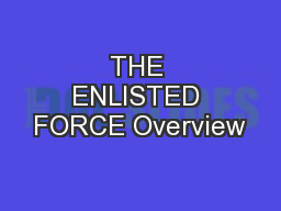 THE ENLISTED FORCE Overview