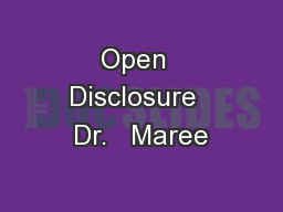 Open  Disclosure  Dr.   Maree