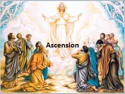 Ascension  Introduction What is the meaning of Ascension? Ask the children and show them a picture PowerPoint Presentation, PPT - DocSlides