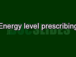 Energy level prescribing