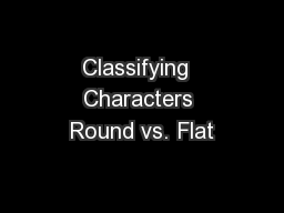 Classifying  Characters Round vs. Flat