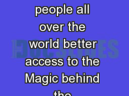 Giving kids and young people all over the world better access to the Magic behind the technology th