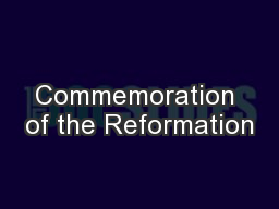 Commemoration of the Reformation PowerPoint PPT Presentation