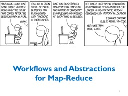Workflows and Abstractions for Map-Reduce
