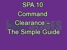 SPA.10 Command Clearance – The Simple Guide PowerPoint PPT Presentation
