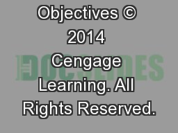 Learning Objectives © 2014 Cengage Learning. All Rights Reserved.
