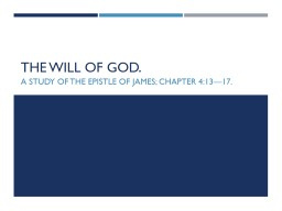 The will of God. A study of the Epistle of James; chapter 4:13—17.