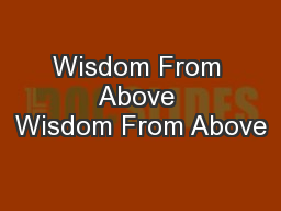 Wisdom From Above Wisdom From Above