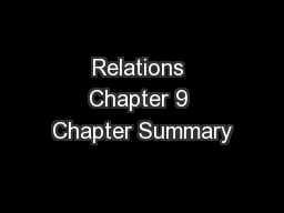 Relations Chapter 9 Chapter Summary