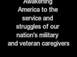 Awakening America to the service and struggles of our nation's military and veteran caregivers