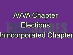 AVVA Chapter Elections Unincorporated Chapters