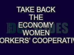 TAKE BACK THE ECONOMY WOMEN WORKERS� COOPERATIVE
