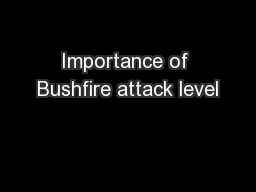 Importance of Bushfire attack level PowerPoint PPT Presentation