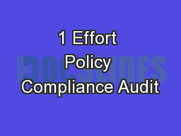 1 Effort Policy Compliance Audit