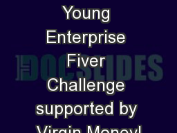 Inspiration!    Young Enterprise Fiver Challenge supported by Virgin Money|
