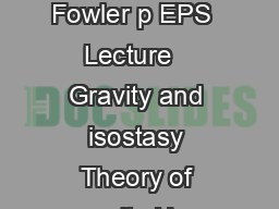 EPS  Lecture   Gravity and isostasy Gravity and isostasy Reading Fowler p EPS  Lecture   Gravity and isostasy Theory of gravity Use two of Newtons laws  Universal law of gravitation F F   r We can co