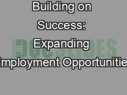 Building on Success: Expanding Employment Opportunities