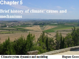 SLIDES FROM Chapter  5 Brief history of climate: causes and mechanisms