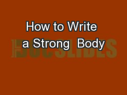 How to Write a Strong  Body