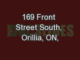 169 Front Street South, Orillia, ON, PowerPoint PPT Presentation