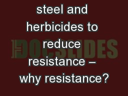 Balancing steel and herbicides to reduce resistance – why resistance?