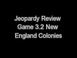 Jeopardy Review Game 3.2 New England Colonies