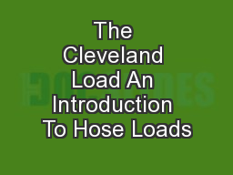 The Cleveland Load An Introduction To Hose Loads