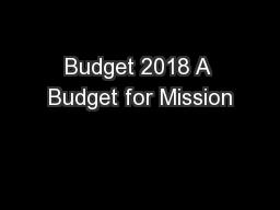 Budget 2018 A Budget for Mission