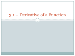 3.1 –  Derivative of a Function