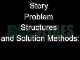 Story Problem Structures and Solution Methods: PowerPoint PPT Presentation