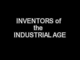 INVENTORS of the  INDUSTRIAL AGE