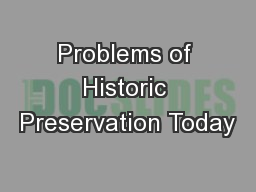 Problems of Historic Preservation Today