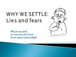 WHY WE SETTLE:  Lies and fears