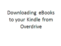 Downloading eBooks to your Kindle from Overdrive
