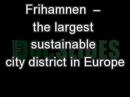 Frihamnen  – the largest sustainable city district in Europe