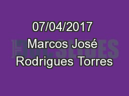 07/04/2017 Marcos José Rodrigues Torres