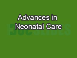 Advances in Neonatal Care PowerPoint PPT Presentation