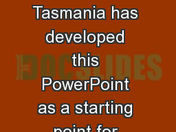 About this PowerPoint COTA Tasmania has developed this PowerPoint as a starting point for council s
