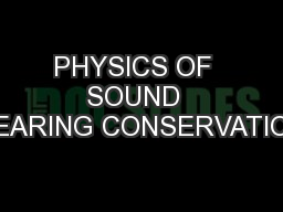 PHYSICS OF  SOUND  HEARING CONSERVATION PowerPoint PPT Presentation