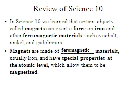 Review of Science 10  In Science 10 we learned that certain objects called