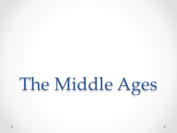 The Middle Ages Middle Ages PowerPoint PPT Presentation