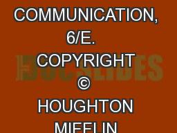 OBER,  CONTEMPORARY BUSINESS COMMUNICATION, 6/E.   COPYRIGHT ©  HOUGHTON MIFFLIN COMPANY.  ALL RIG