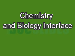 Chemistry and Biology Interface PowerPoint PPT Presentation