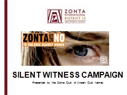 SILENT WITNESS CAMPAIGN Presented by the Zonta Club of [Insert Club Name]