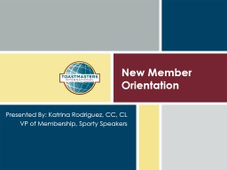New Member Orientation Presented By: Katrina Rodriguez, CC, CL PowerPoint PPT Presentation