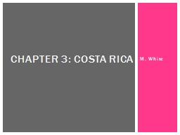 M.  White Chapter 3: Costa Rica