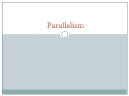 Parallelism Definition Why Use it